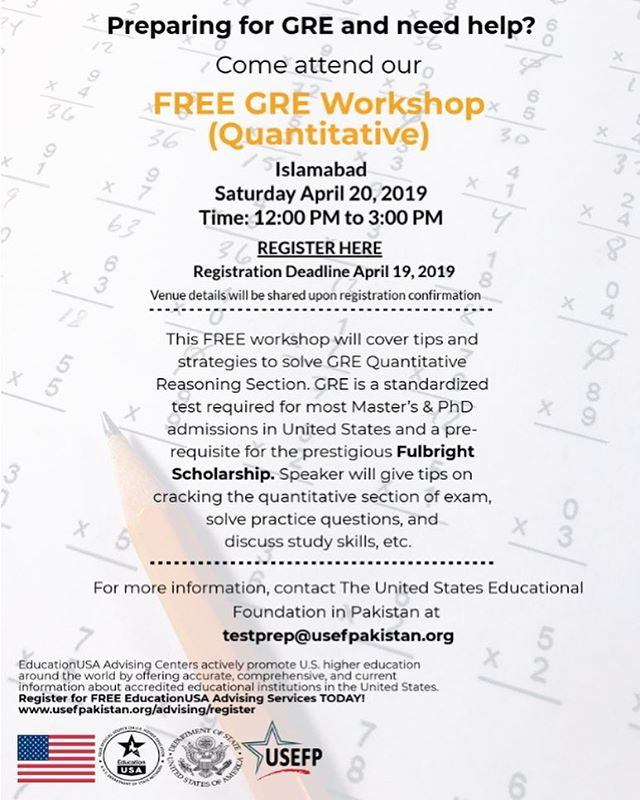 Preparing for GRE and need help? Join our free GRE Quantitative Workshop in Islamabad on April 20 from 12 PM to 3 PM.  This free workshop will cover tips and strategies to solve GRE Quantitative Reasoning  Section. GRE is a standardized test required for most Master's and PhD admissions in the United States and a pre-requisite for the prestigious Fulbright scholarship.  To register, visit our Facebook page.  #USEFP #GRE #Fulbright