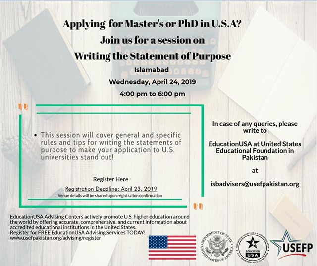 """Applying for Master's or PhD in the United States? Join us for a session on writing a """"Statement of Purpose"""" in Islamabad on April 24. This session will cover general and specific rules and tips for writing statements of purpose to make your application to U.S. universities stand out!  To register, visit our Facebook page.  For any queries, please write to us on isbadvisers@usefpakistan.org"""