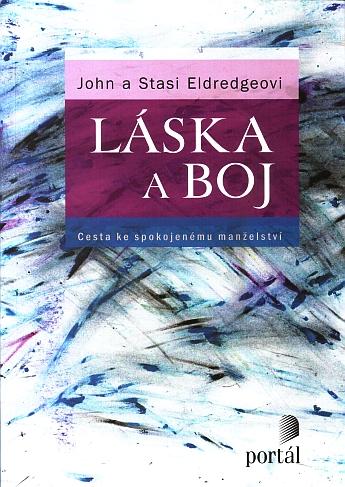 Láska a boj  John a Stasi Eldredgeovi   Koupit zde >
