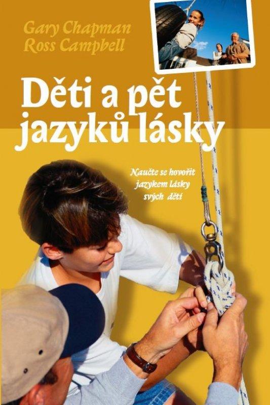 Děti a pět jazyků lásky  Gary Chapman   Koupit zde >