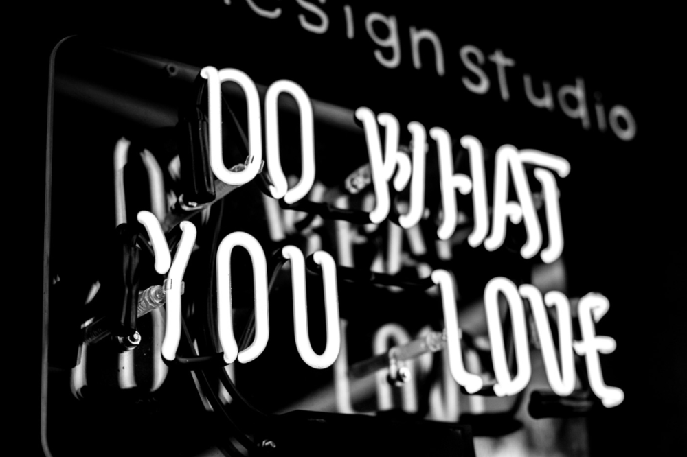 """greyscale photo of DO What YOu Love signage"" by  Jason Leung  on  Unsplash"