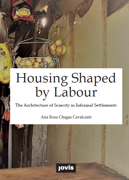 - This book shares the results of a decade of research aimed at finding housing solutions for underprivileged people. In Brazil, the architect Ana Rosa Chagas Cavalcanti temporarily lived in favelas to better understand their spatial logic. This participative observation revealed that labor is the primary social practice shaping, designing, and governing the spaces of these informal settlements. The study shows that, for people struggling with their physical survival, labor is a priority which outweighs the aesthetic, comfort, and hygiene standards that current architectural practices are chiefly concerned with. Therefore, the right to housing must integrate the right to work, and labor must be considered a key social variable when designing housing solutions for informal settlement contexts. From theoretical discussions to examples of real architecture in the global south, this book presents both challenges and potential approaches to creating better housing for the residents of informal settlements.Available at: https://www.jovis.de/en/books/details/product/housing-shaped-by-labour.html