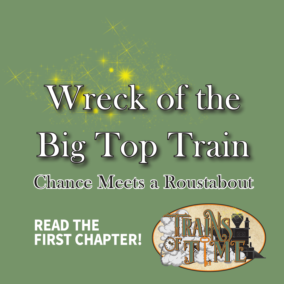 Trains of Time Volume 1: Wreck of the Big Top Train