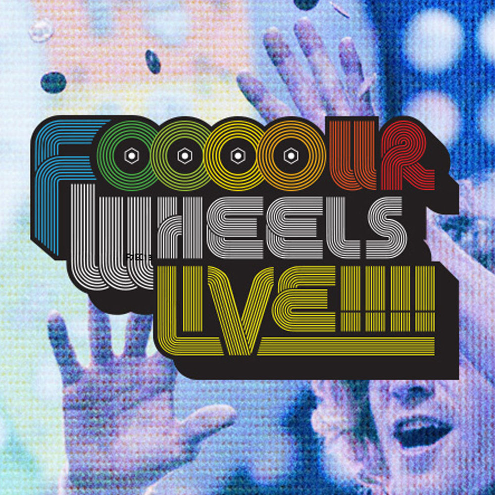 FOOOUR WHEELS LIVE