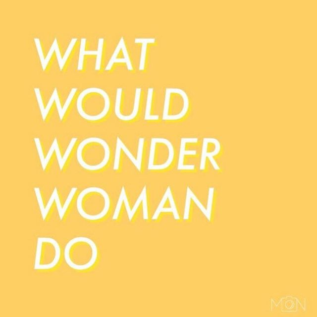 What would Wonder Woman do? Be your own super hero and empower others around you! Negotiate on your behalf, stand up for your beliefs, and fight for equality. 💪🏼✨💫