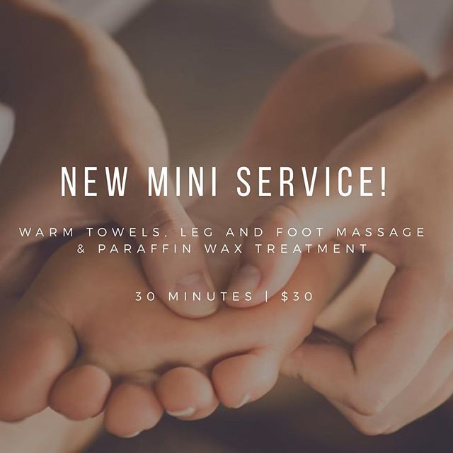 We are launching our new Mini Services which will be available in addition to our existing services! 😍 Introducing our first mini service: it includes a warm towel on the feet, a firm leg and foot massage and paraffin wax treatment! 👣😄 30 minutes for $30! A wonderful treat for your feet in between pedicures! 💕