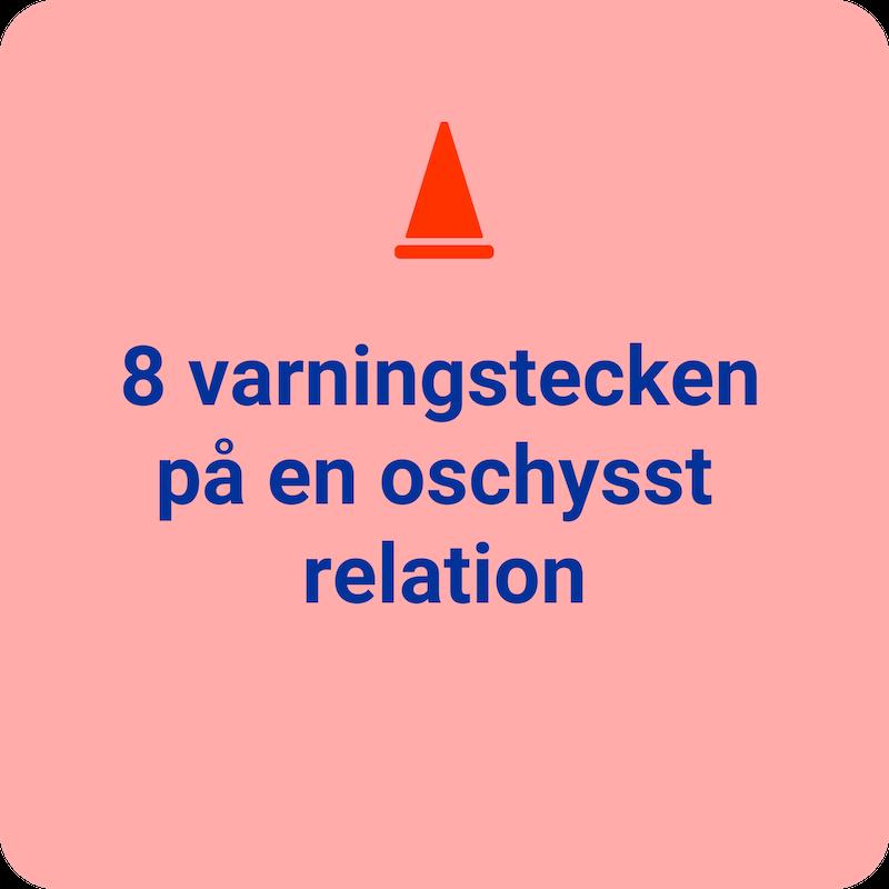 8 varningstecken pa en oschysst relation.png