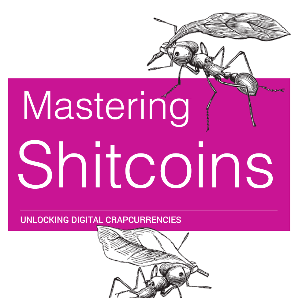 Mastering shitcoins: the poor man's guide to getting crypto rich.