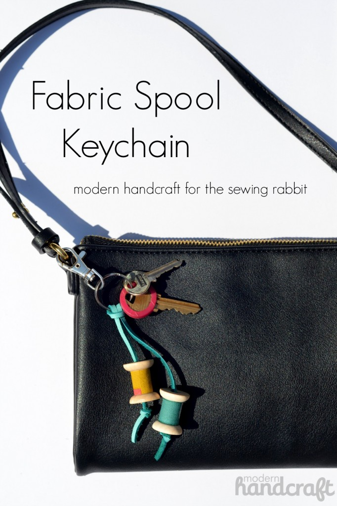 Modern Handcraft // Fabric Spool Keychain Tutorial