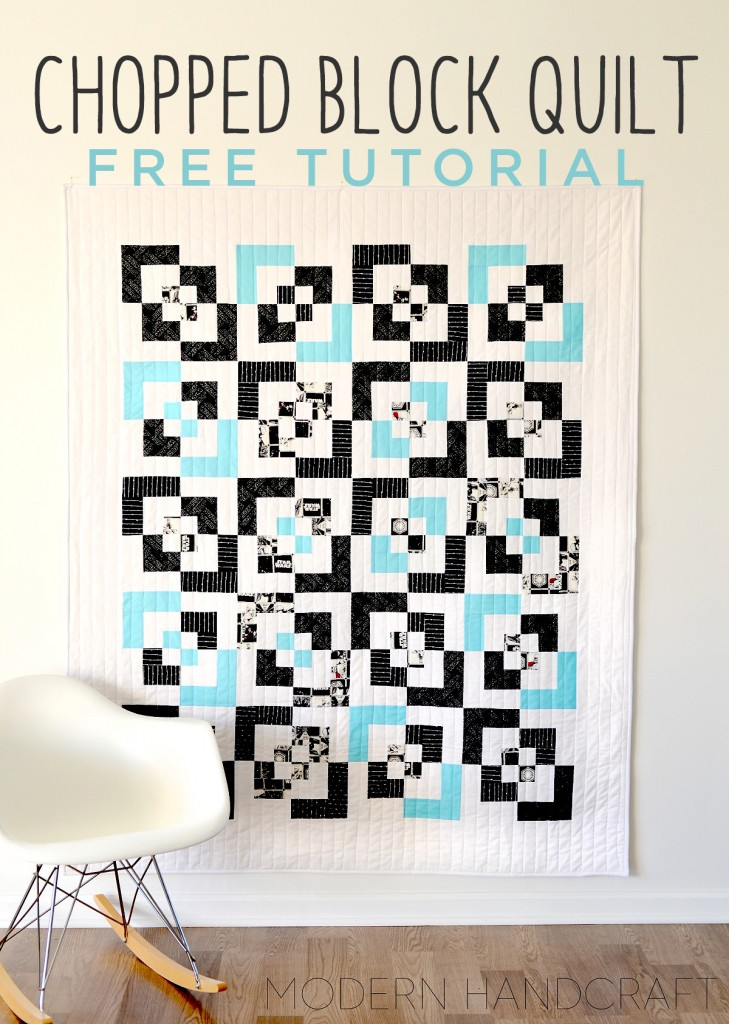 Modern Handcraft // Tutorial Reboot: Chopped Block Quilt with MSQC