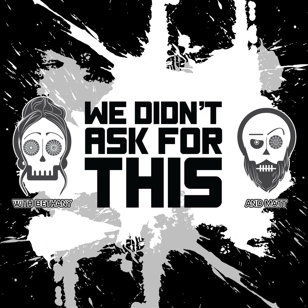 EP 6 - Streams, Sound Boards, SPOOPS and Samhain! - In this our episode 6 of We Didn't Ask for This, our mostly-fearless co-hosts, Bethany LaRue Morgan and Matthew Brown, discuss Matt's new way of dealing with his weekend anxiety: video game streaming, the spookiest time of year, and the mysteries of the Tulpa!Link to Matt's Artist Shout-Out!: Jennifer Duggan's personal essay