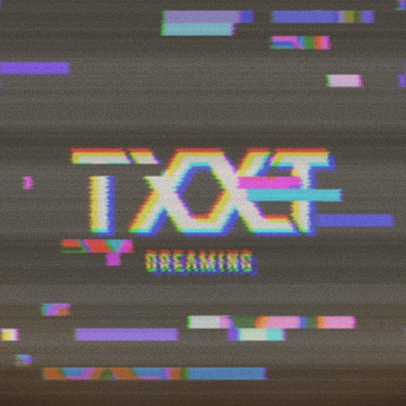 TXXJ - Dreaming