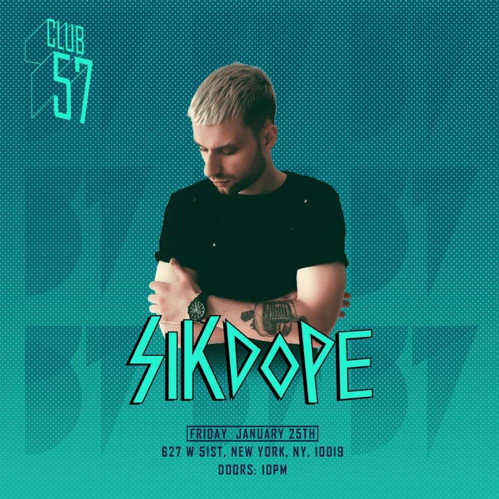 Sikdope at Club 57  Jan. 25th, 2019