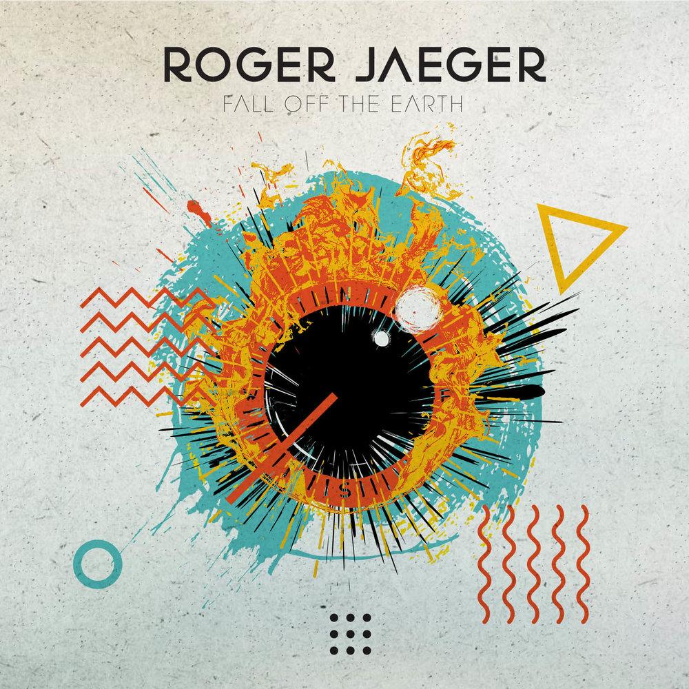 Roger Jaeger: Fall off the Earth (full length album)