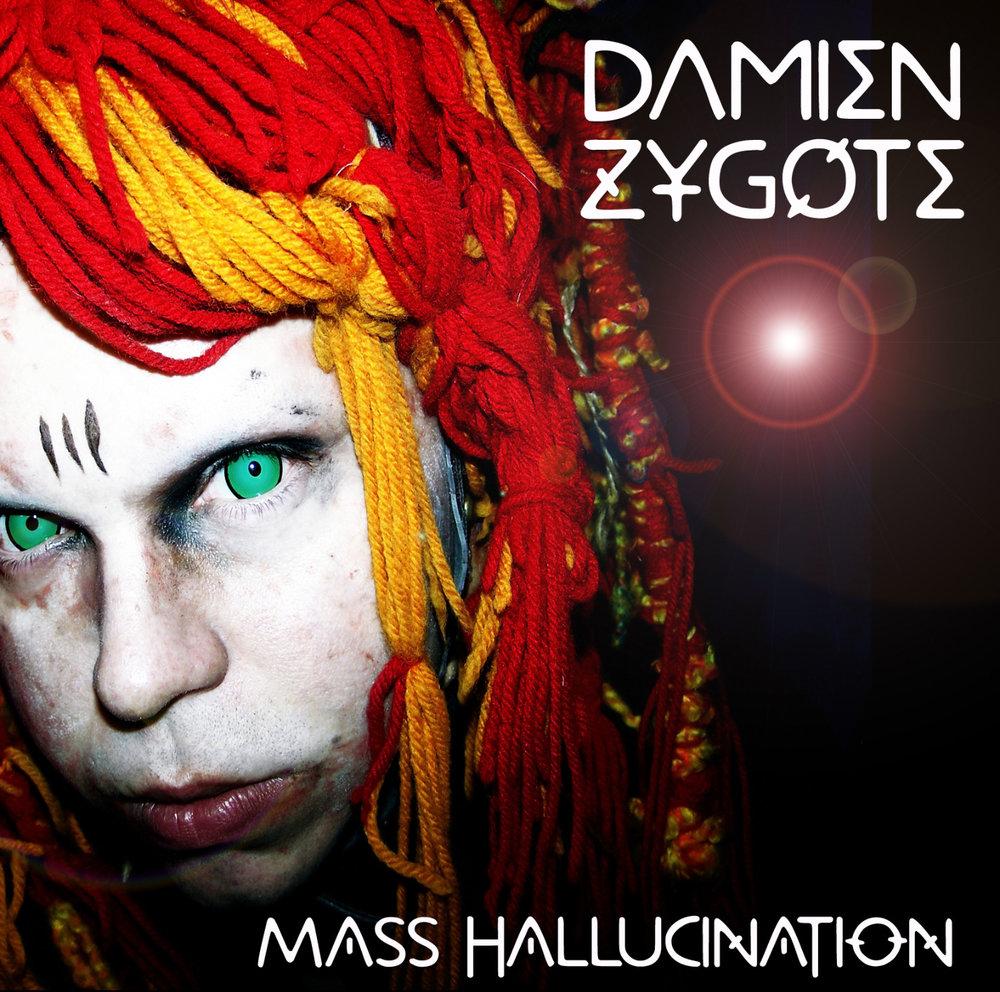 - Artist: DAMIEN ZYGOTE / Album: Mass Hallucination