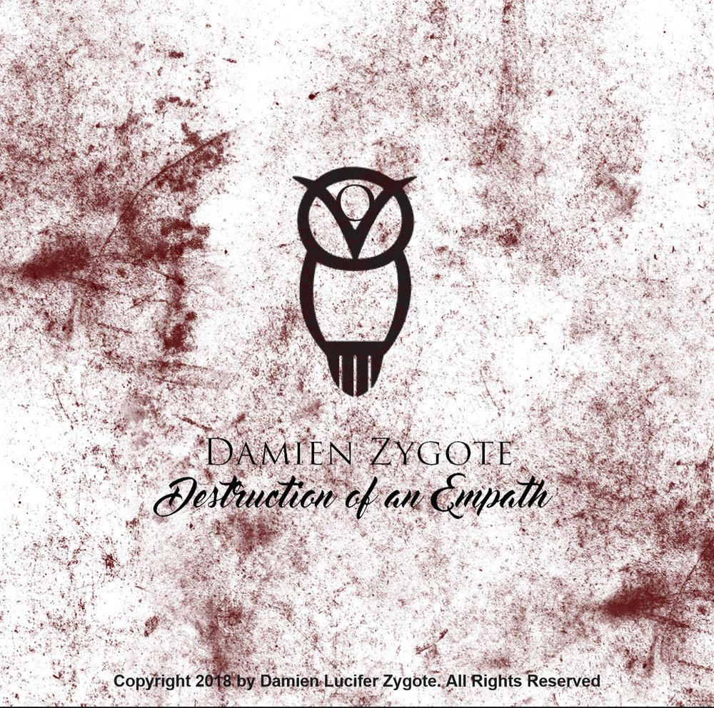 - Artist: DAMIEN ZYGOTE / Album: Destruction Of An Empath
