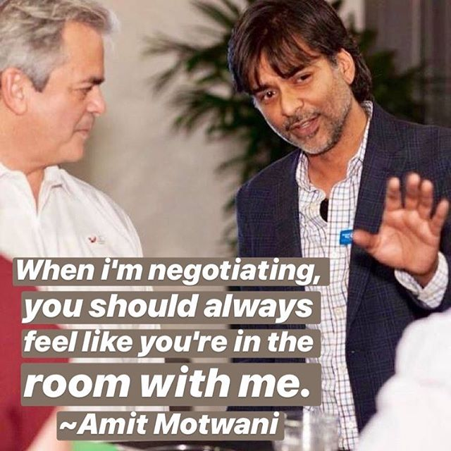 When I'm negotiating, you should always feel like you're in the room with me.