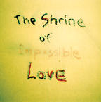 The Shrine of Impossible Love - Concrete Discs 001