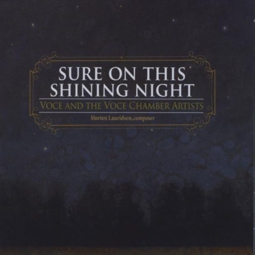 """""""Sure on This Shining Night"""" Voce, The Voce Chamber Artists, Mark Singleton & Morten Lauridsen (Composer-in-Residence) - Released 2010"""