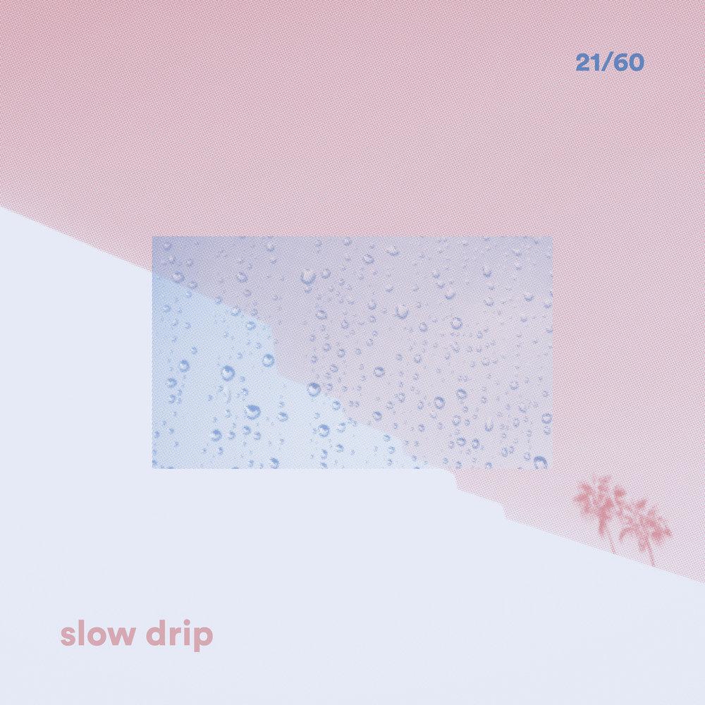 slowdrip_lores.jpg