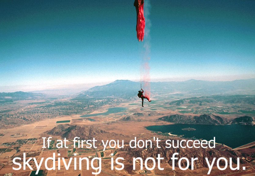 At first if you don't succeed - skydiving isn't for you
