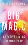 big magic creative living beyond fear.jpg