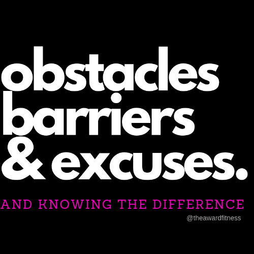 obstacles,barriers& excuses..png