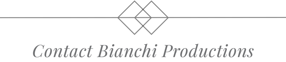 Contact Bianchi Productions