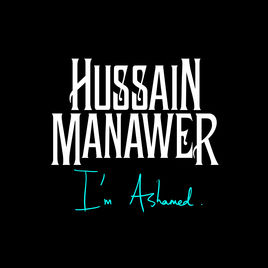 HUSSAIN MANAWER - I'M ASHAMED