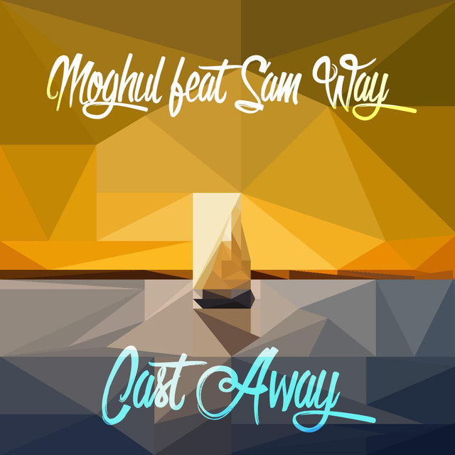 MOGHUL FEAT SAM WAY - CAST AWAY