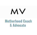 MV - Motherhood Coach & Advocate