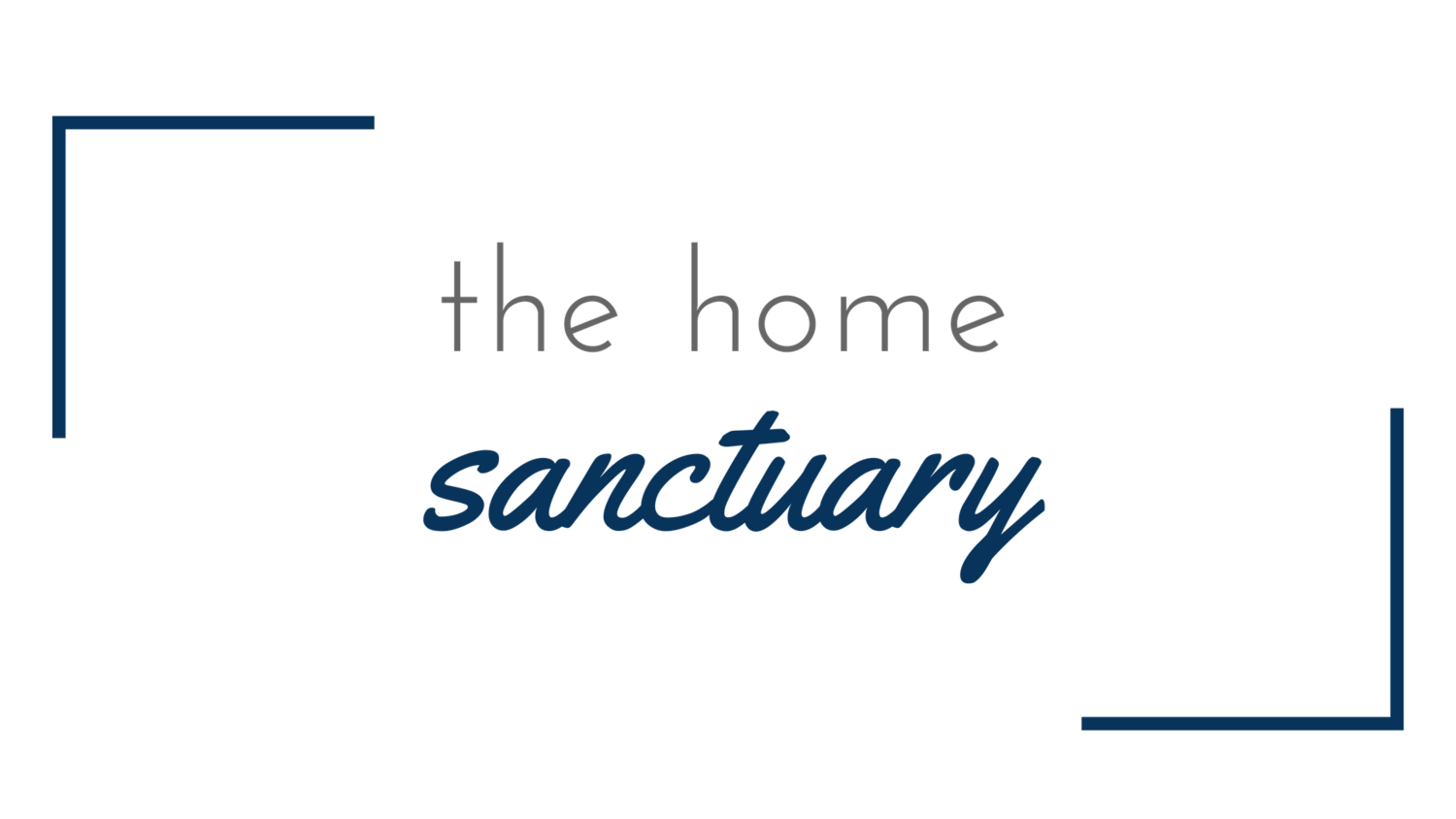 The Home Sanctuary | Home Organizing and Styling