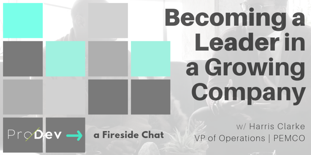 ProDev Fireside Chat - Becoming a Better Leader in a Growing Company-2.png