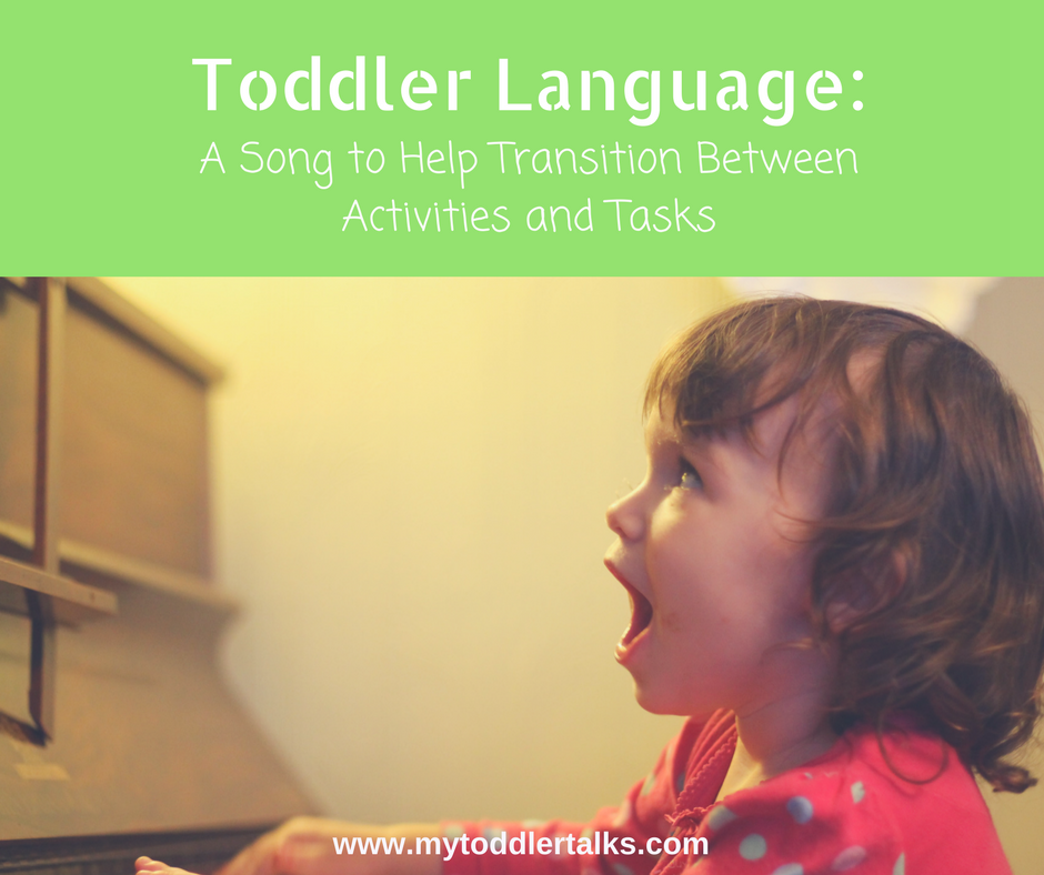 Toddler Language A song to help transition