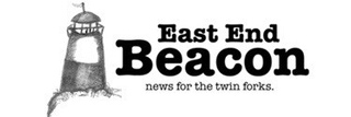 East End Beacon | Publication for the twin forks