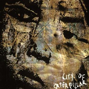"""City of Caterpillar - """"A Little Change Can Go A Long Ways"""" (2002)"""