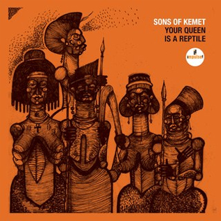 8. Sons of Kemet - Your Queen is a Reptile