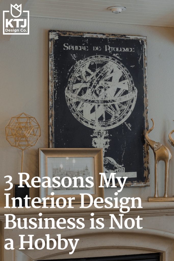3-reasons-my-interior-design-business-is-not-a-hobby