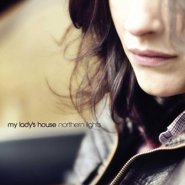 My Lady's House / Northern Lights -