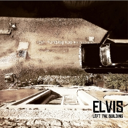 Elvis Left The Building -