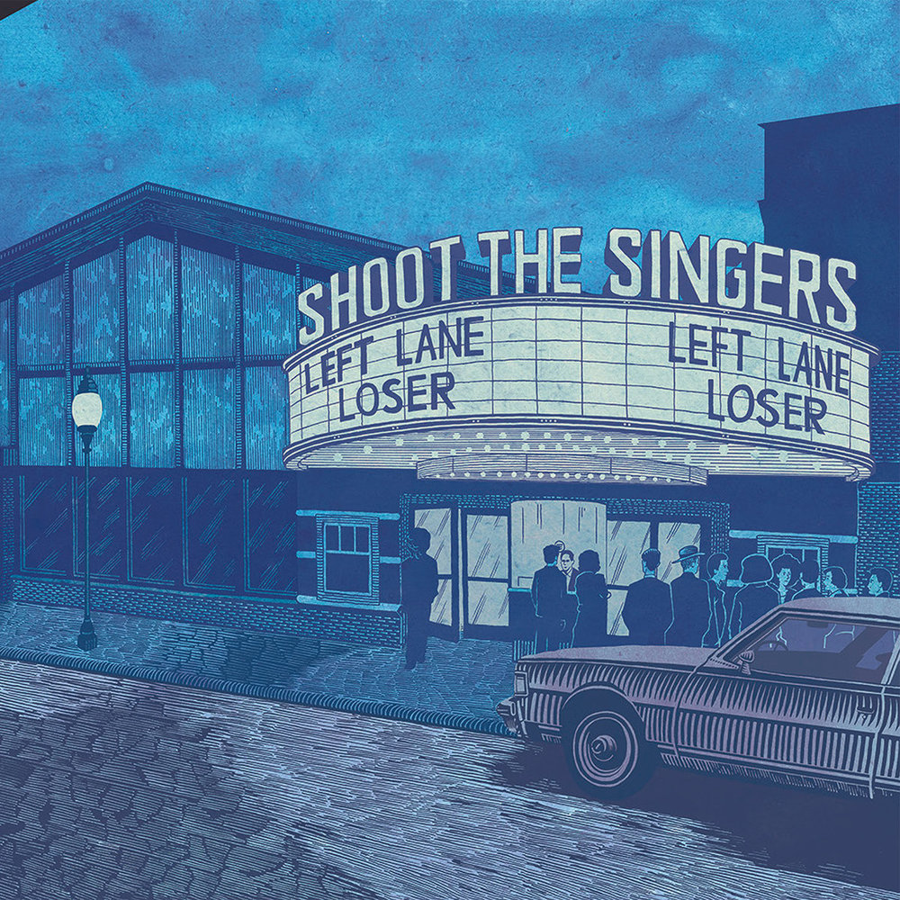 Shoot The Singers / Left Lane Loser -
