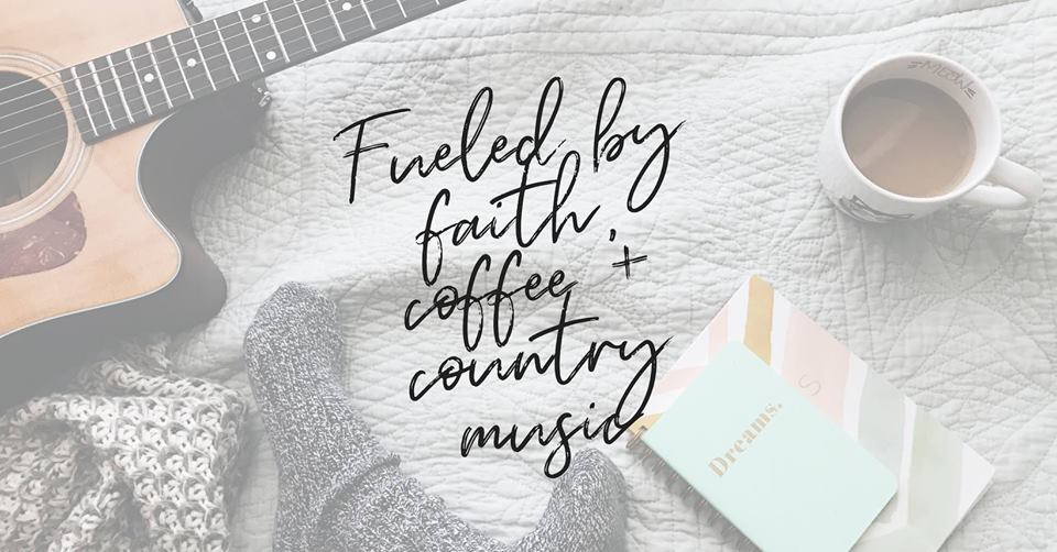 Fueled by Faith, Coffee + Country Music