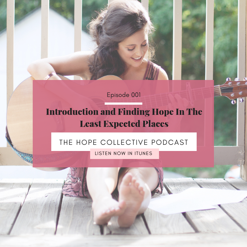 Episode #1: Introduction and Finding Hope in The Least Expected Places