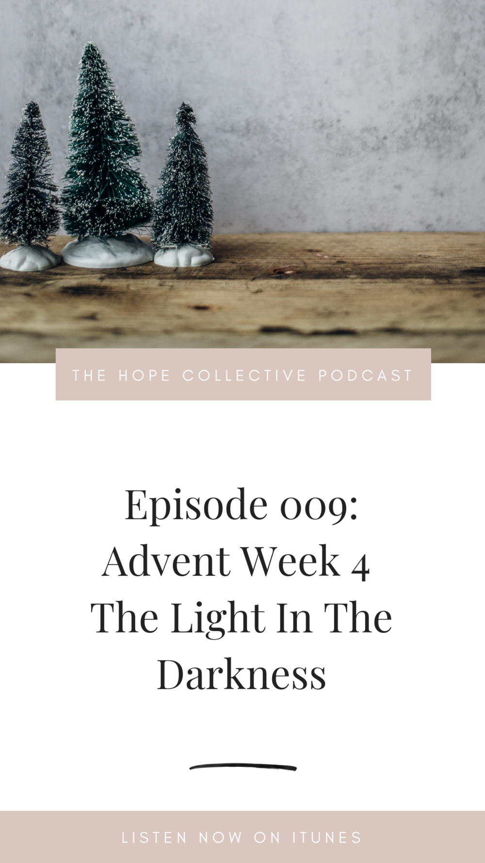 ADVENT SERIES WEEK 4 - THE HOPE COLLECTIVE PODCAST - A LIGHT IN THE DARKNESS -  AUDIO DEVOTIONAL