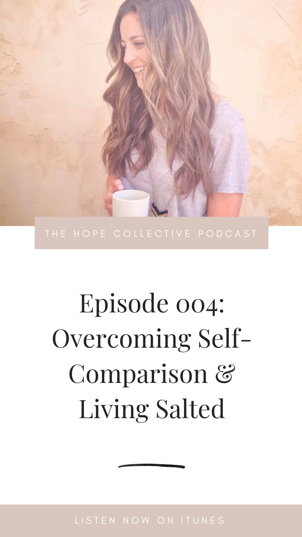 THE HOPE COLLECTIVE PODCAST - OVERCOMING SELF-COMPARISON AND LIVING SALTED