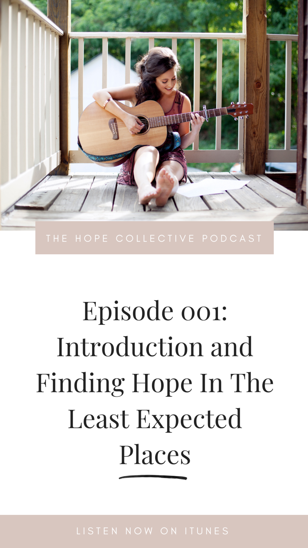 THE HOPE COLLECTIVE PODCAST - FINDING HOPE IN THE LEAST EXPECTED PLACES