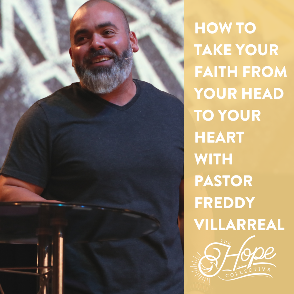 Freddy Villarreal - The Hope Collective Podcast