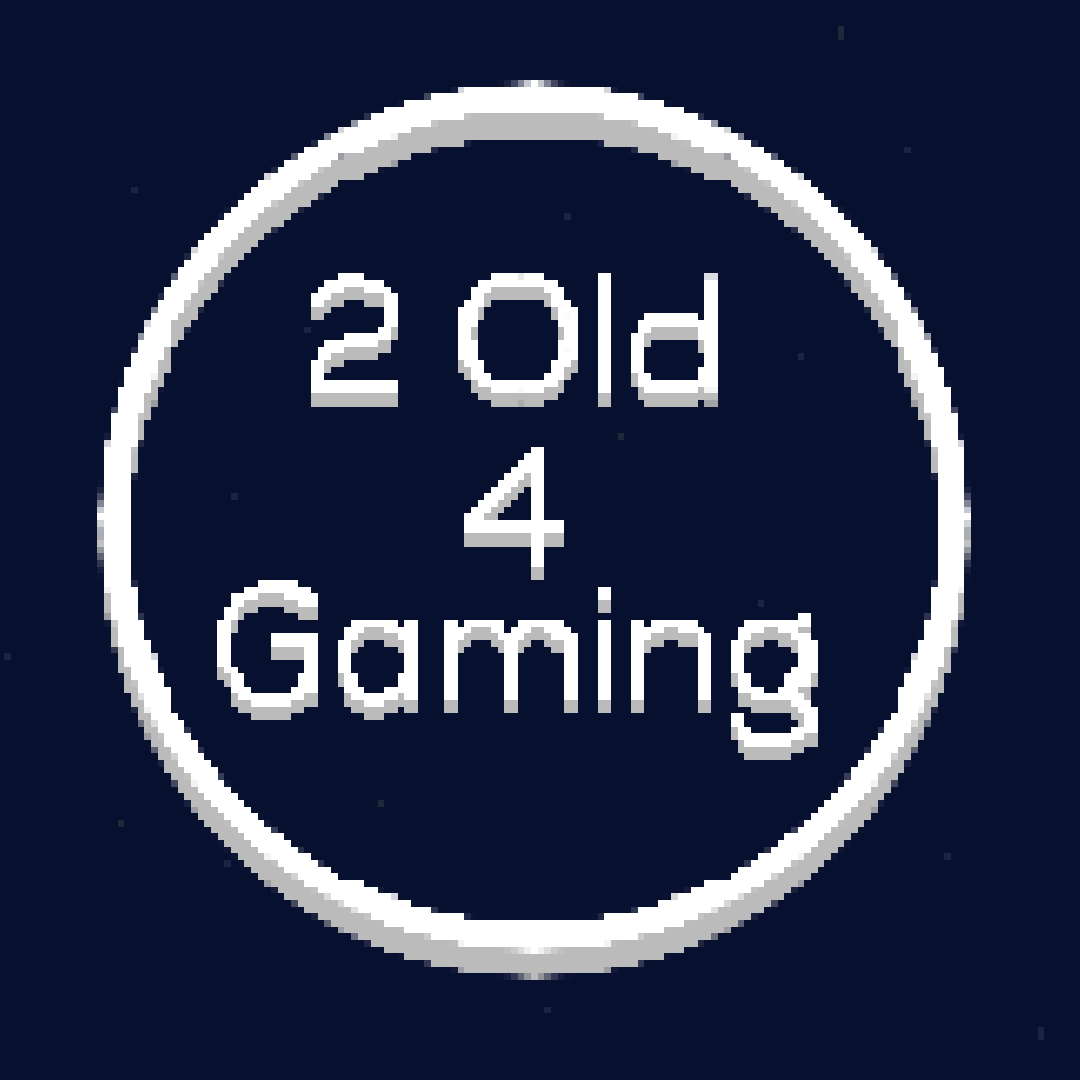2 Old 4 Gaming