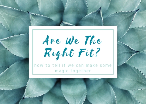 Are We The Right Fit