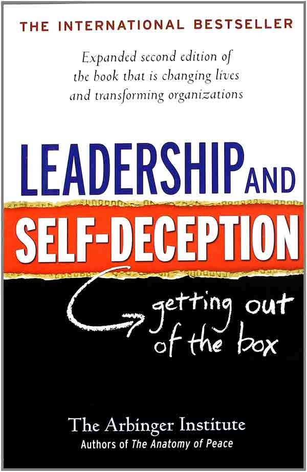 Leadership  &  Self Deception   The Arbinger Institute